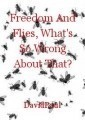 Freedom And Flies, What's So Wrong About That?