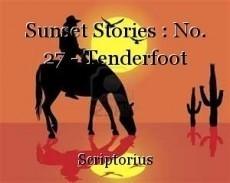 Sunset Stories : No. 27 - Tenderfoot