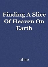 Finding A Slice Of Heaven On Earth