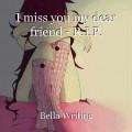 I miss you my dear friend - R.I.P.