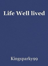 Life Well lived