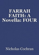 FARRAH FAITH: A Novella: FOUR