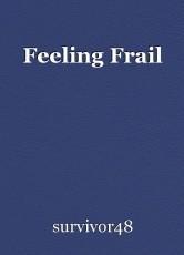 Feeling Frail