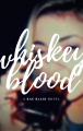 Whiskey Blood
