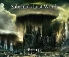 Sabrina's Last Words