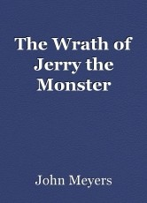 The Wrath of Jerry the Monster