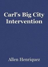 Carl's Big City Intervention