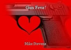 Gun Feva!