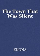 The Town That Was Silent
