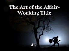 The Art of the Affair- Working Title