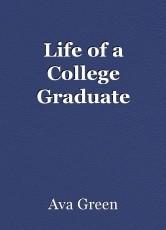 Life of a College Graduate