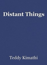 Distant Things