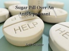Sugar Pill Over An Antidepressant