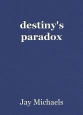 destiny's paradox