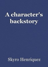 A character's backstory