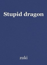 Stupid dragon