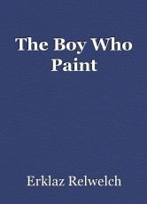 The Boy Who Paint