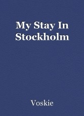 My Stay In Stockholm