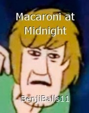 Macaroni at Midnight