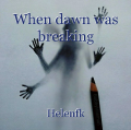 When dawn was breaking