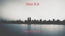 Dear E.S