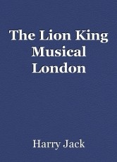 The Lion King Musical London