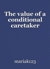 The value of a conditional caretaker
