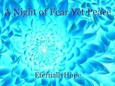 A Night of Fear Yet Peace