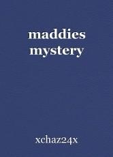 maddies mystery
