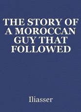 THE STORY OF A MOROCCAN GUY THAT FOLLOWED HIS DREAMS