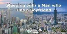 Sleeping with a Man who Has a Boyfriend