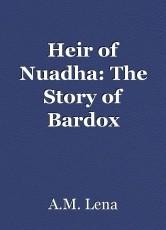 Heir of Nuadha: The Story of Bardox
