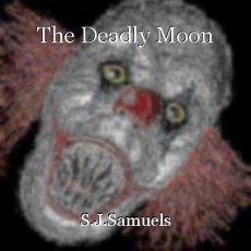 The Deadly Moon