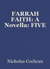 FARRAH FAITH: A Novella: FIVE