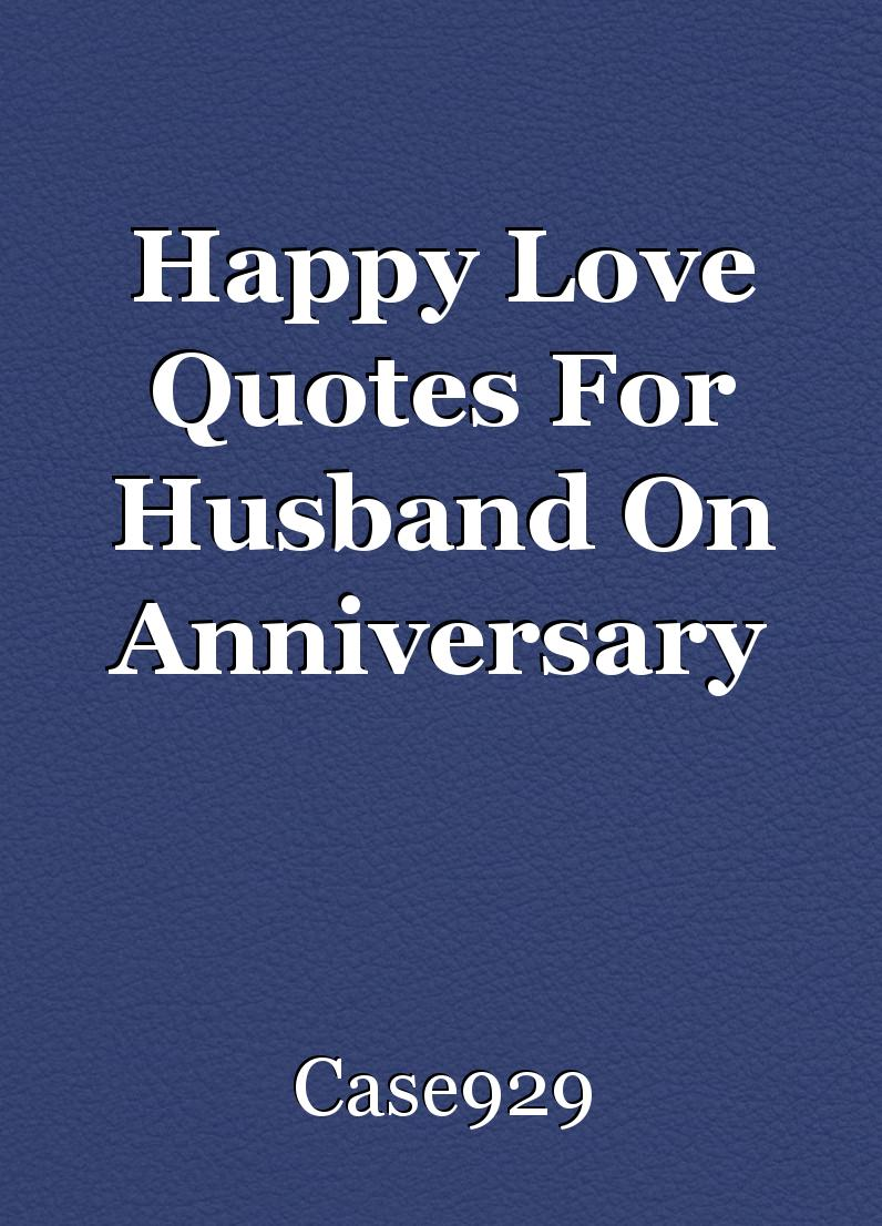 Book Love Quotes Happy Love Quotes For Husband On Anniversary Short Storycase929