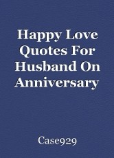 Happy Love Quotes For Husband On Anniversary