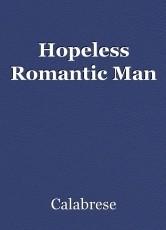 Hopeless Romantic Man