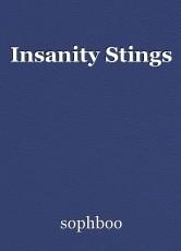 Insanity Stings
