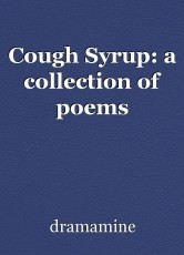 Cough Syrup: a collection of poems