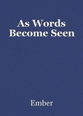 As Words Become Seen