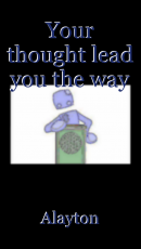 Your thought lead you the way