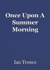 Once Upon A Summer Morning