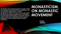 Monasticism. On the monastic movement