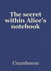 The secret within Alice's notebook