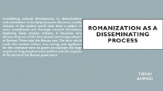Romanization as a disseminating process