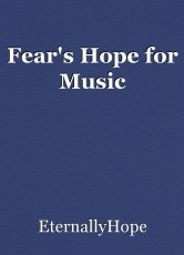 Fear's Hope for Music
