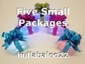 Five Small Packages