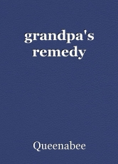 grandpa's remedy