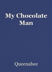 My Chocolate Man