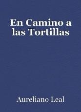 En Camino a las Tortillas